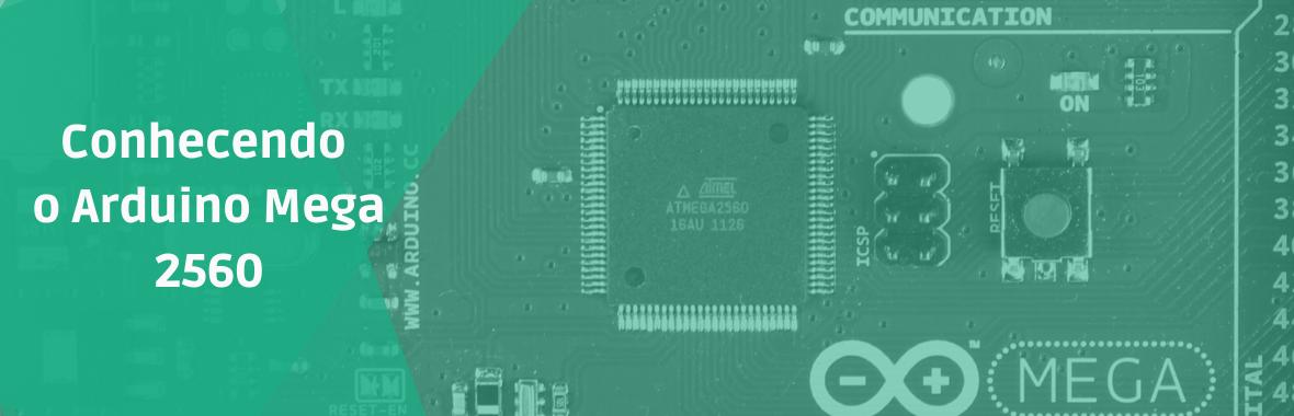 Conhecendo o Arduino Mega 2560