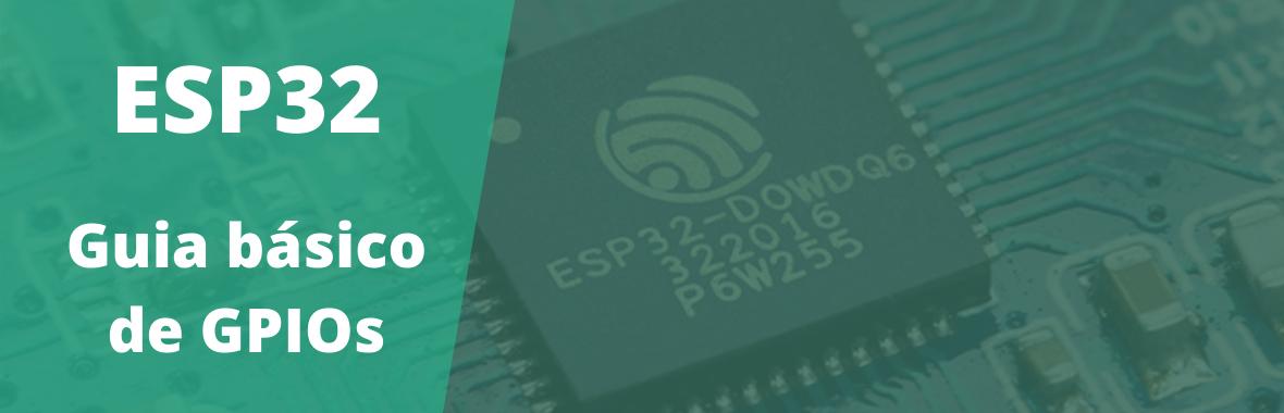ESP32 pinout – Guia Básico de GPIOs