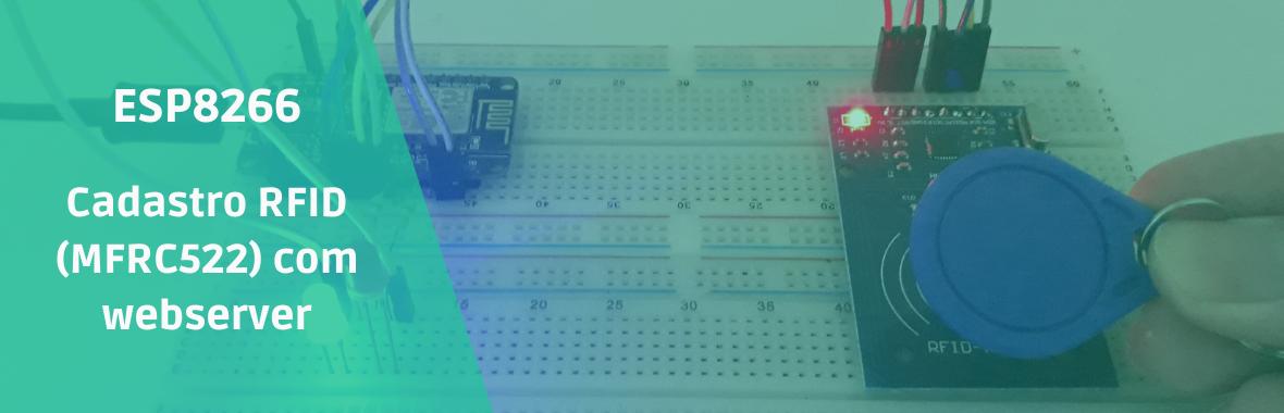 ESP8266 – Cadastro RFID (MFRC522) com webserver